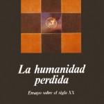Alain Finkielkraut, La humanidad perdida. Ensayo sobre el siglo XX, Anagrama, Barcelona